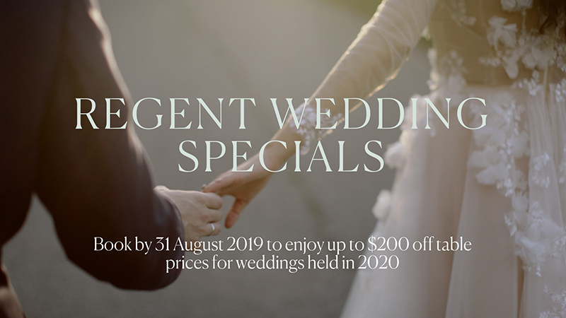 Regent Wedding Specials – Book by 31 August 2019 to enjoy